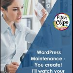 """Picture of someone frustrated with their computer with text """"WordPress Maintenance - You Create - I'll watch your website!"""""""
