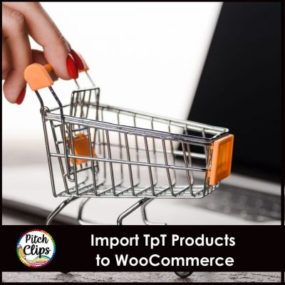 Transfer your TpT Products to your WooCommerce Store